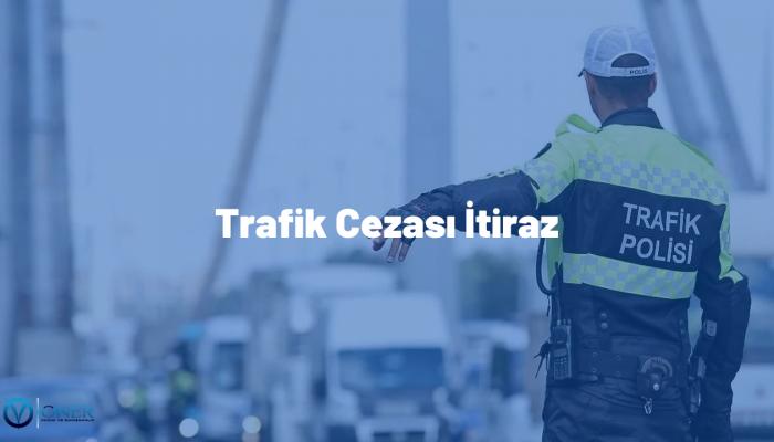 Trafik Cezası İtiraz