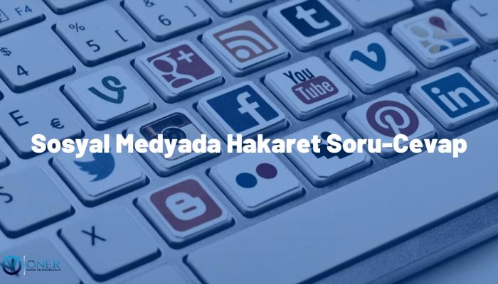 Sosyal Medyada Hakaret Soru-Cevap