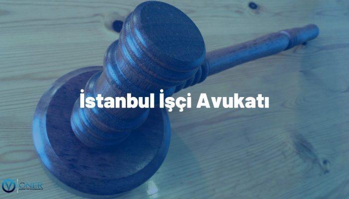 istanbul işçi avukatı